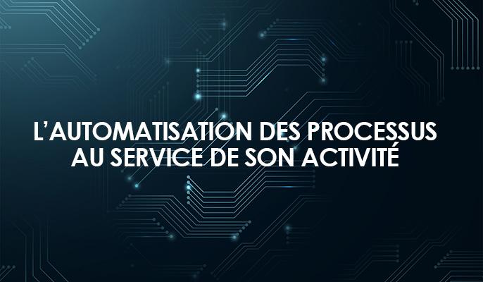 L'automatisation des processus