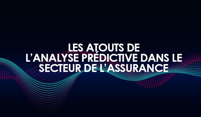 Atouts analyse prédictive secteur assurance