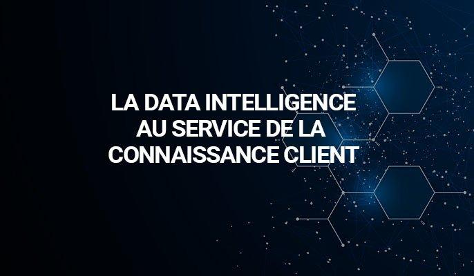 La Data Intelligence au service de la connaissance client