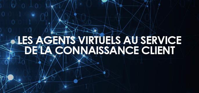 Les Agents virtuels au service de la Connaissance client