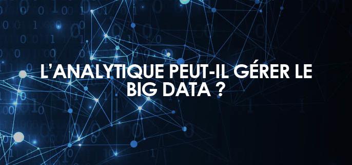 L'analytique peut-il gérer le Big Data ?