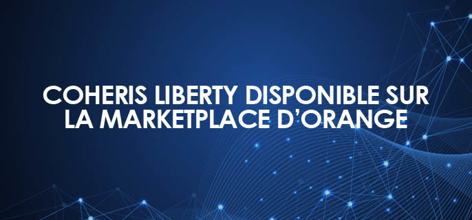 Coheris Liberty disponible sur la marketplace d'Orange