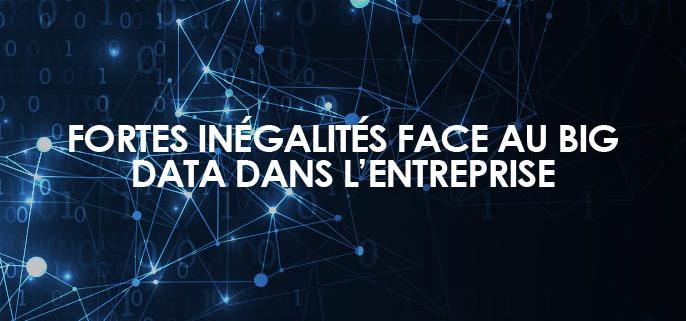 Fortes inégalités face au Big Data dans l'entreprise