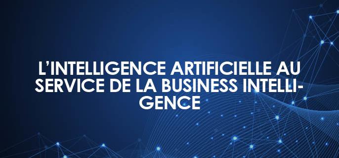 L'intelligence artificielle au service de la business intelligence