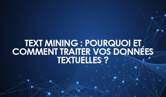 Text mining : Pourquoi et comment traiter vos données textuelles ?